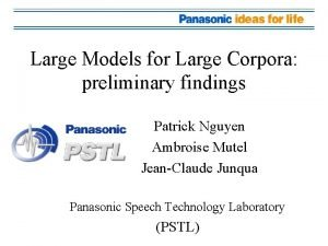 Large Models for Large Corpora preliminary findings Patrick