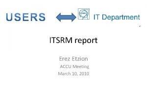ITSRM report Erez Etzion ACCU Meeting March 10