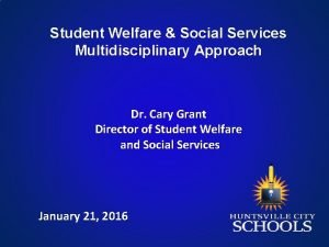 Student Welfare Social Services Multidisciplinary Approach Dr Cary