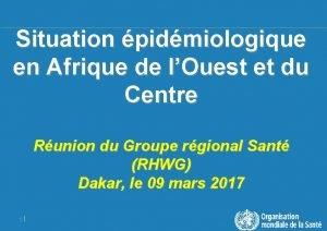 Situation pidmiologique en Afrique de lOuest et du
