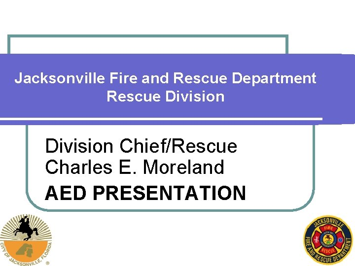 Jacksonville Fire and Rescue Department Rescue Division ChiefRescue