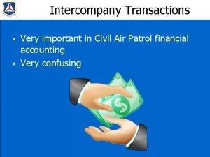 Intercompany Transactions Very important in Civil Air Patrol