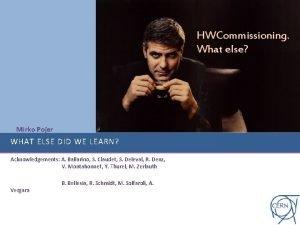 HWCommissioning What else Mirko Pojer WHAT ELSE DID