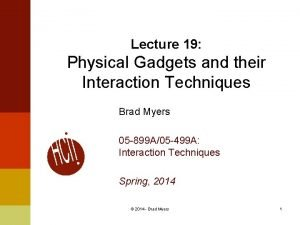 Lecture 19 Physical Gadgets and their Interaction Techniques