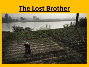 The Lost Brother The Lost Brother Once upon