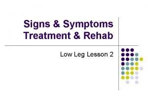 Signs Symptoms Treatment Rehab Low Leg Lesson 2