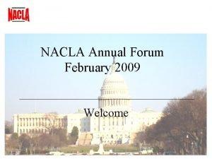 NACLA Annual Forum February 2009 Welcome NACLA Annual