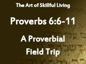 The Art of Skillful Living Proverbs 6 6