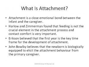 What Is Attachment Attachment is a close emotional