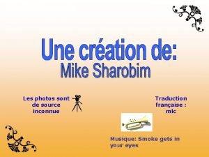 Les photos sont de source inconnue Traduction franaise