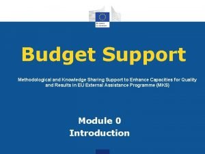 Budget Support Methodological and Knowledge Sharing Support to