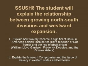 SSUSH 8 The student will explain the relationship