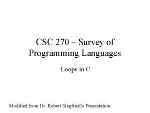 CSC 270 Survey of Programming Languages Loops in
