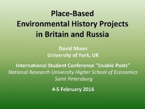 PlaceBased Environmental History Projects in Britain and Russia
