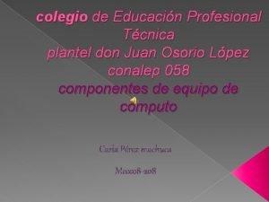 colegio de Educacin Profesional Tcnica plantel don Juan