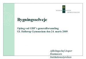 Bygningsselveje Oplg ved GBFs generalforsamling Gl Hellerup Gymnasium