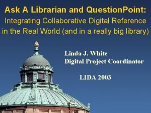 Ask A Librarian and Question Point Integrating Collaborative