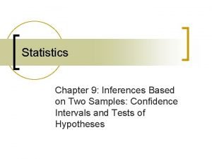 Statistics Chapter 9 Inferences Based on Two Samples