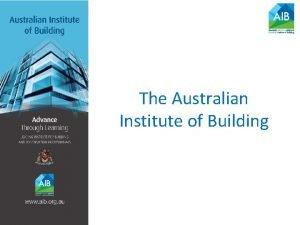 The Australian Institute of Building The Australian Institute