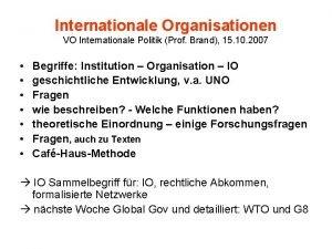 Internationale Organisationen VO Internationale Politik Prof Brand 15
