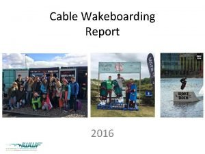 Cable Wakeboarding Report 2016 Round Up 2016 Another