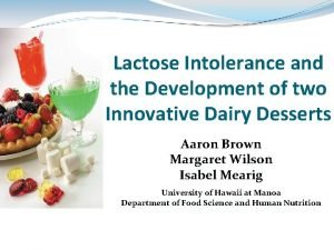 Lactose Intolerance and the Development of two Innovative