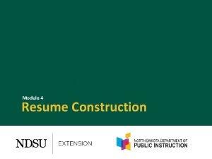 Module 4 Resume Construction Preparation Target your resume