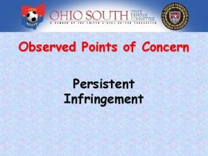 Observed Points of Concern Persistent Infringement Persistent Infringement