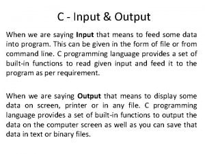 C Input Output When we are saying Input