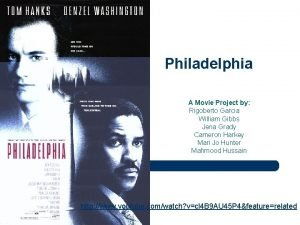 Philadelphia A Movie Project by Rigoberto Garcia William