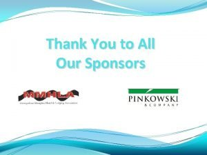 Thank You to All Our Sponsors Thank You