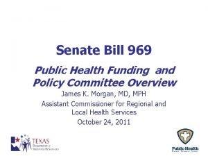 Senate Bill 969 Public Health Funding and Policy