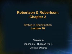 Robertson Robertson Chapter 2 Software Specification Lecture 10