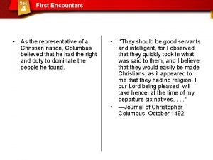First Encounters As the representative of a Christian
