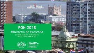 PGN 2018 Ministerio de Hacienda COMISIN BICAMERAL DE