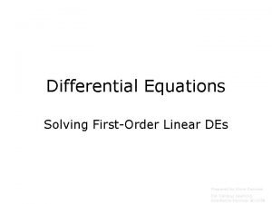 Differential Equations Solving FirstOrder Linear DEs Prepared by