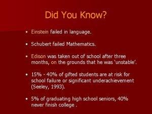 Did You Know Einstein failed in language Schubert