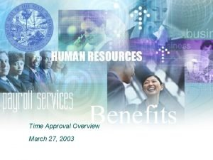 Time Approval Overview March 27 2003 Time Approval