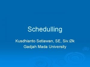 Schedulling Kusdhianto Setiawan SE Siv k Gadjah Mada