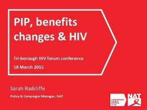 PIP benefits changes HIV Triborough HIV forum conference