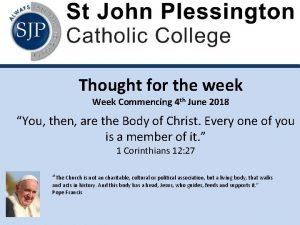 Thought for the week Week Commencing 4 th