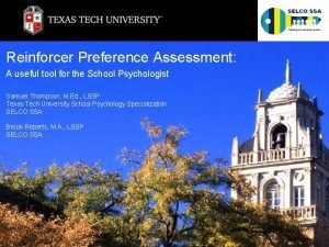 Reinforcer Preference Assessment A useful tool for the