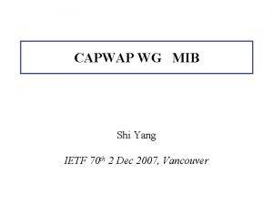 CAPWAP WG MIB Shi Yang IETF 70 th
