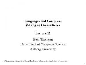 Languages and Compilers SProg og Oversttere Lecture 11