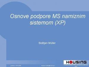 Osnove podpore MS namiznim sistemom XP Botjan Mller