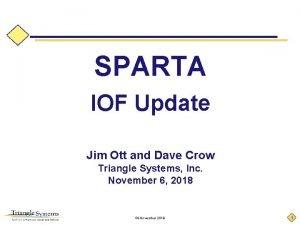 SPARTA IOF Update Jim Ott and Dave Crow