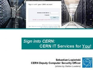 Sign into CERN CERN IT Services for You