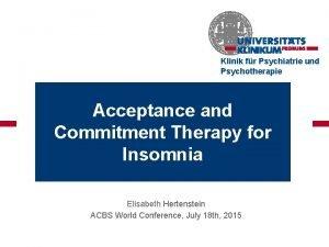 Klinik fr Psychiatrie und Psychotherapie Acceptance and Commitment