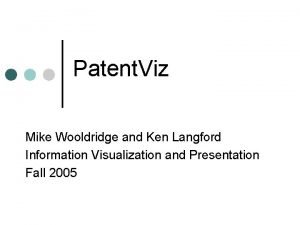 Patent Viz Mike Wooldridge and Ken Langford Information