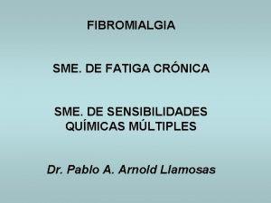 FIBROMIALGIA SME DE FATIGA CRNICA SME DE SENSIBILIDADES